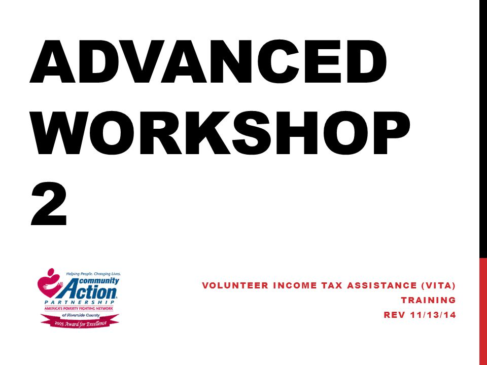 ADVANCED WORKSHOP 2 VOLUNTEER INCOME TAX ASSISTANCE (VITA) TRAINING REV 11/13/14