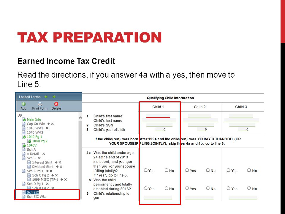TAX PREPARATION Earned Income Tax Credit Read the directions, if you answer 4a with a yes, then move to Line 5.