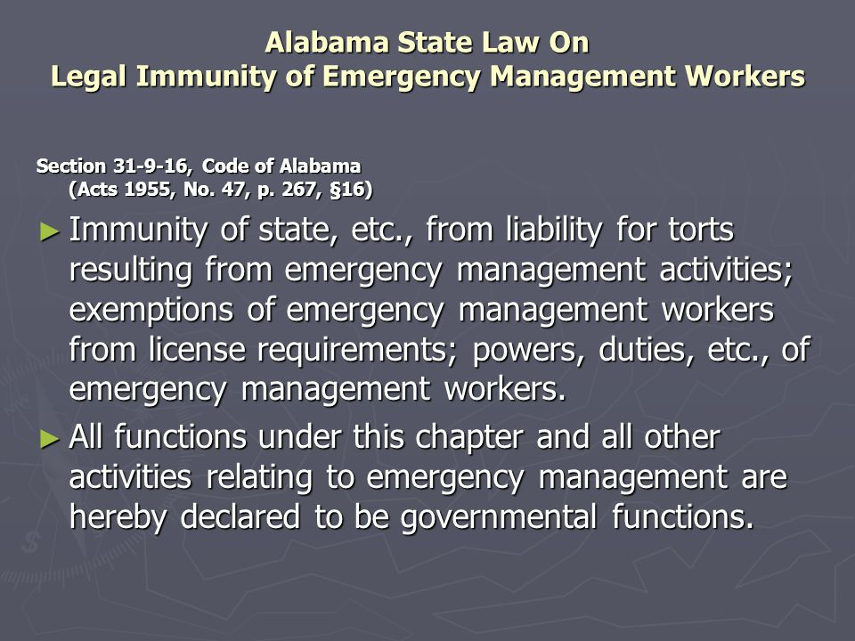 Alabama State Law On Legal Immunity of Emergency Management Workers Section 31-9-16, Code of Alabama (Acts 1955, No.