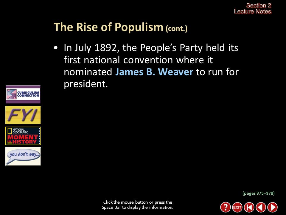 Section 2-16 (pages 375–378) The Rise of Populism Click the mouse button or press the Space Bar to display the information. In 1890 the Farmers' Allia