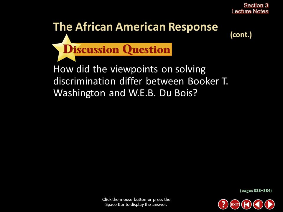 Section 3-17 (pages 383–384) The African American Response Click the mouse button or press the Space Bar to display the information.