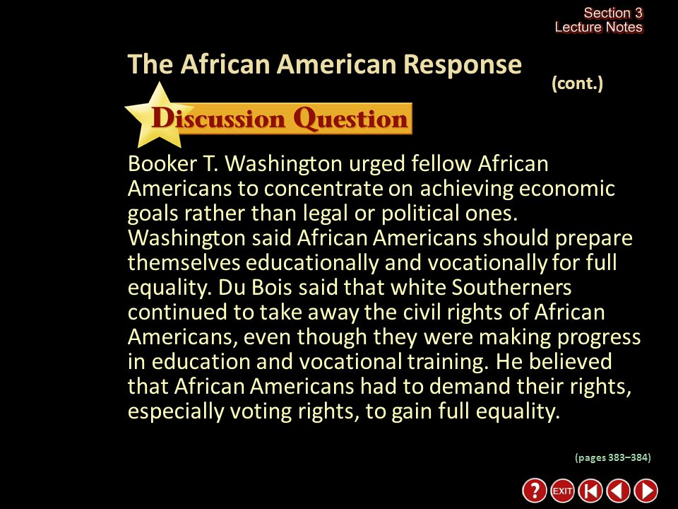 Section 3-20 How did the viewpoints on solving discrimination differ between Booker T. Washington and W.E.B. Du Bois? Click the mouse button or press