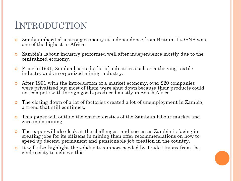 I NTRODUCTION Zambia inherited a strong economy at independence from Britain.