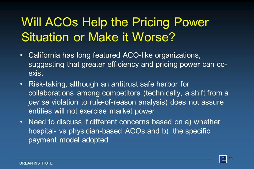 Will ACOs Help the Pricing Power Situation or Make it Worse.