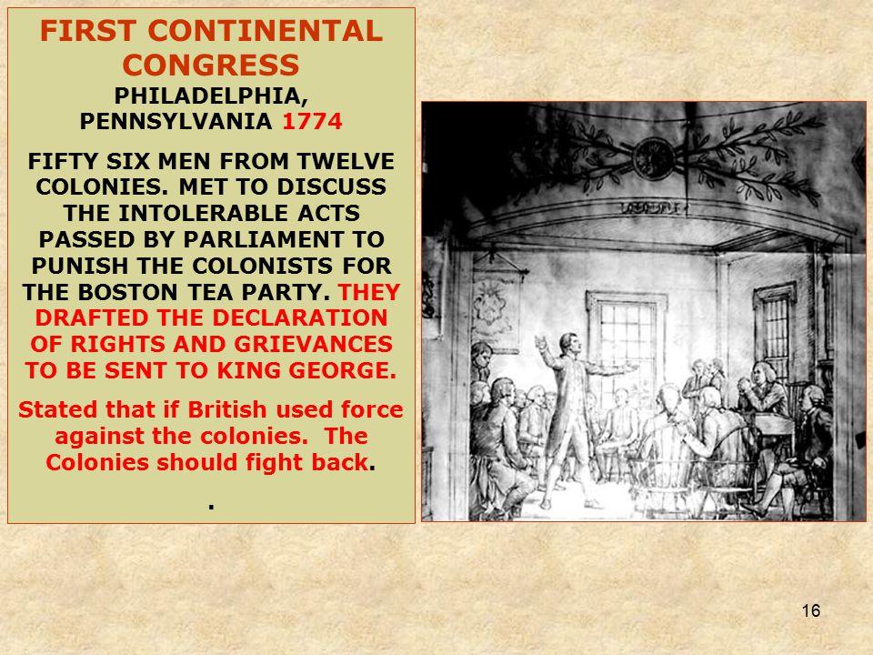16 FIRST CONTINENTAL CONGRESS PHILADELPHIA, PENNSYLVANIA 1774 FIFTY SIX MEN FROM TWELVE COLONIES.