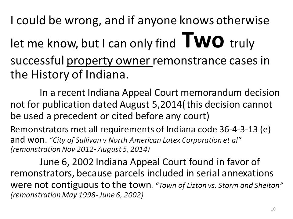 I could be wrong, and if anyone knows otherwise let me know, but I can only find Two truly successful property owner remonstrance cases in the History of Indiana.