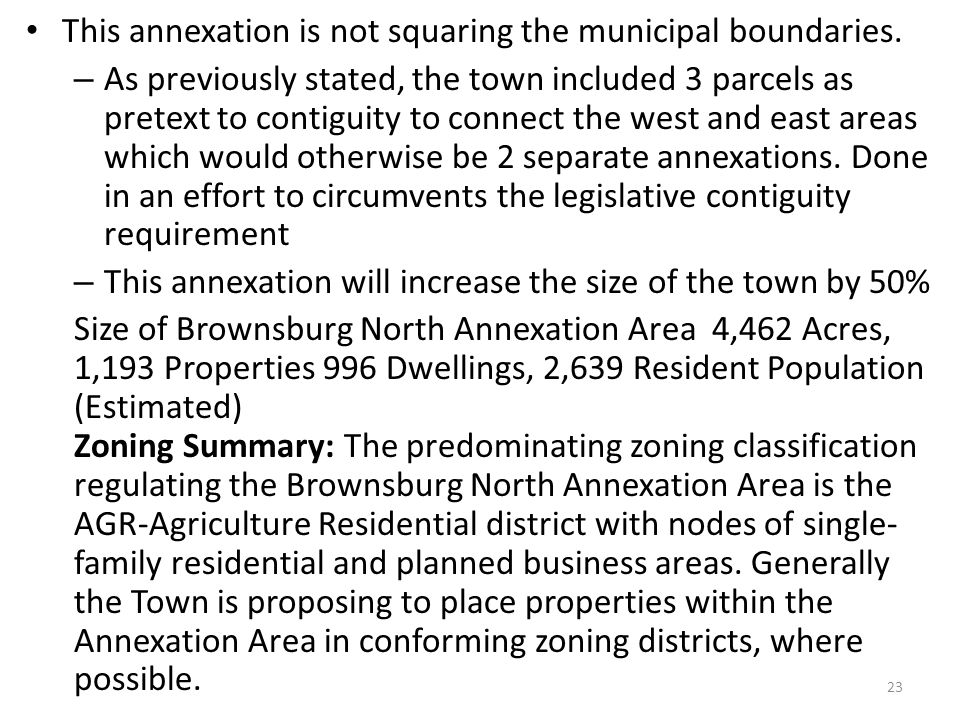 This annexation is not squaring the municipal boundaries.