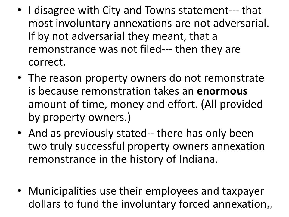 I disagree with City and Towns statement--- that most involuntary annexations are not adversarial.