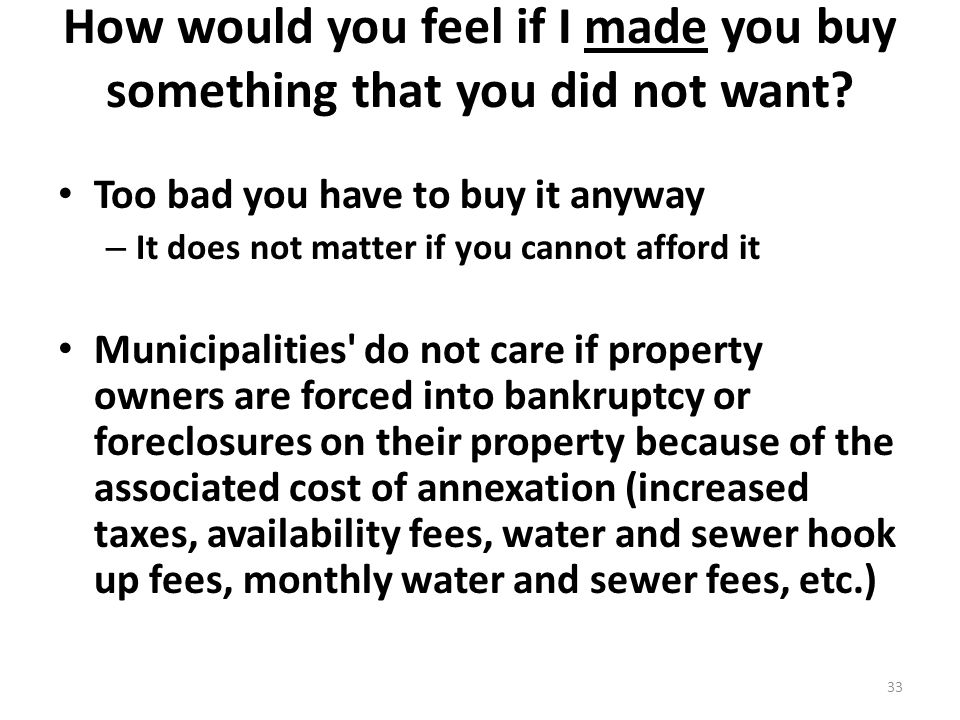 How would you feel if I made you buy something that you did not want.