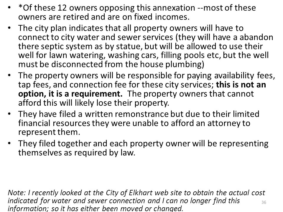 *Of these 12 owners opposing this annexation --most of these owners are retired and are on fixed incomes.