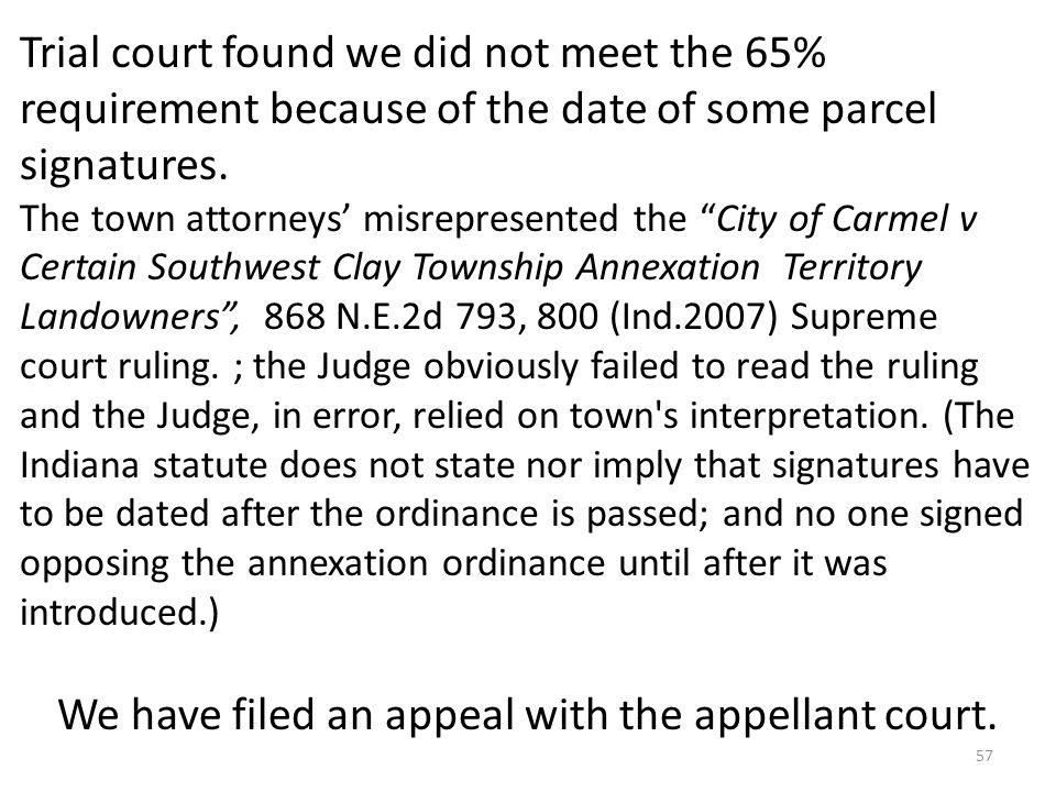 Trial court found we did not meet the 65% requirement because of the date of some parcel signatures.