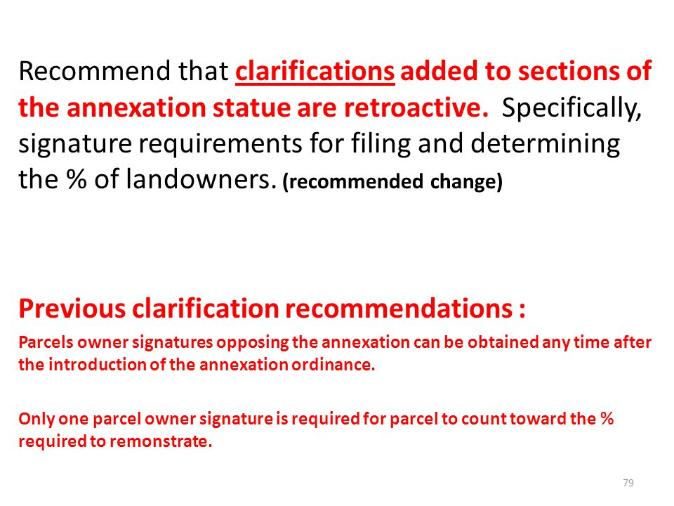 Recommend that clarifications added to sections of the annexation statue are retroactive.