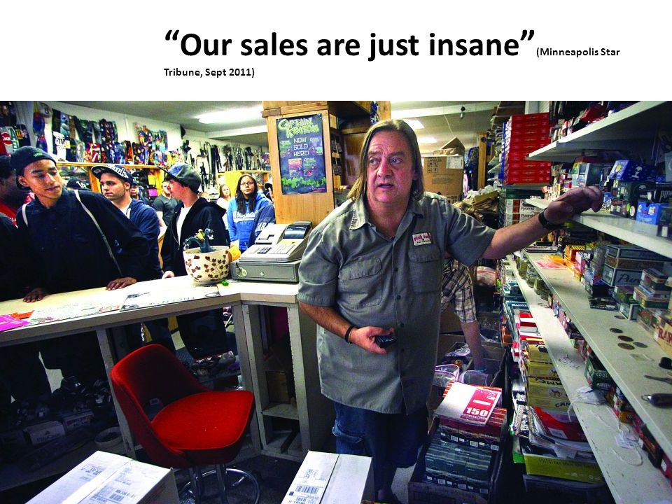 """ Our sales are just insane "" (Minneapolis Star Tribune, Sept 2011)"