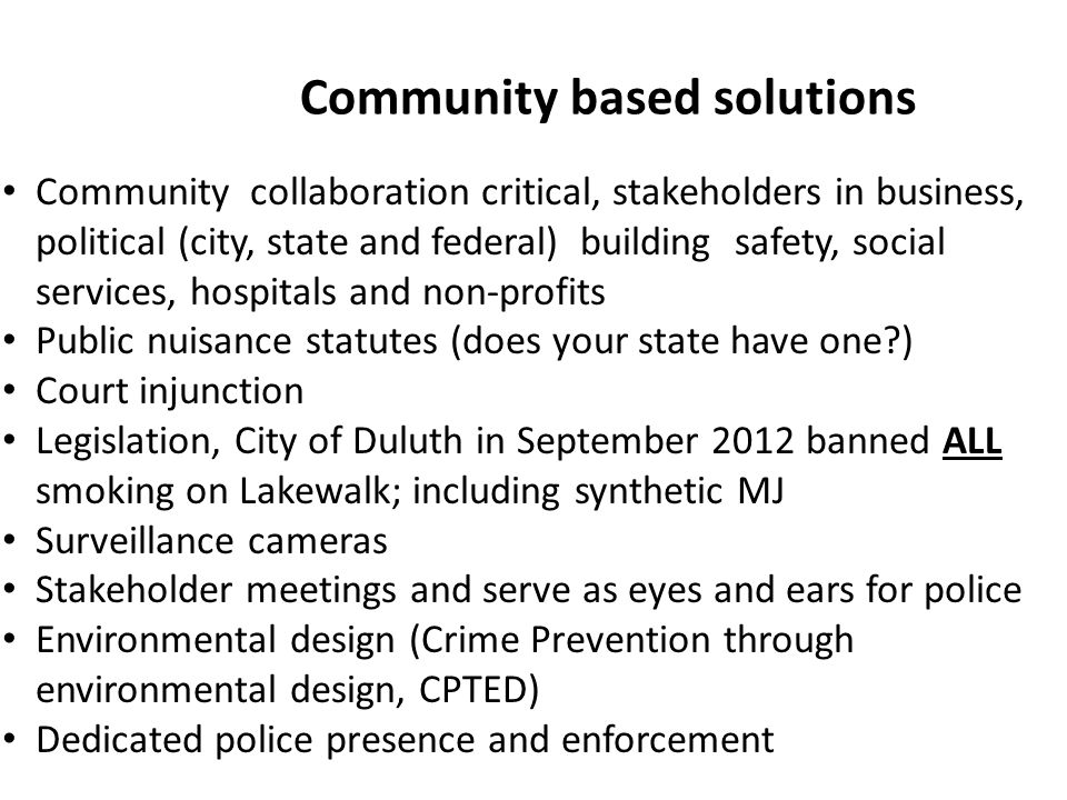 Community based solutions Community collaboration critical, stakeholders in business, political (city, state and federal) building safety, social serv