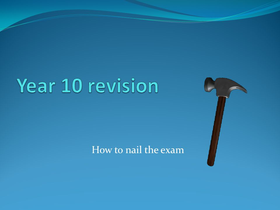 How to nail the exam