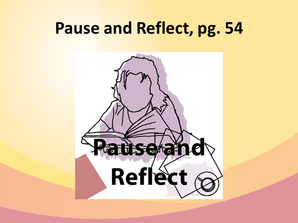 Pause and Reflect, pg. 54