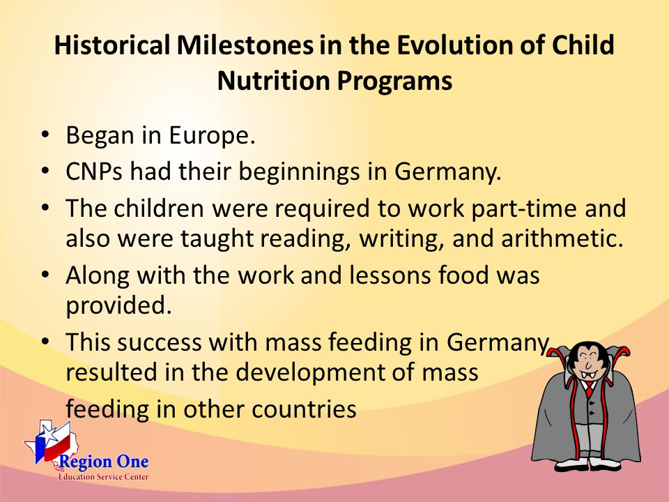 Historical Milestones in the Evolution of Child Nutrition Programs Began in Europe.