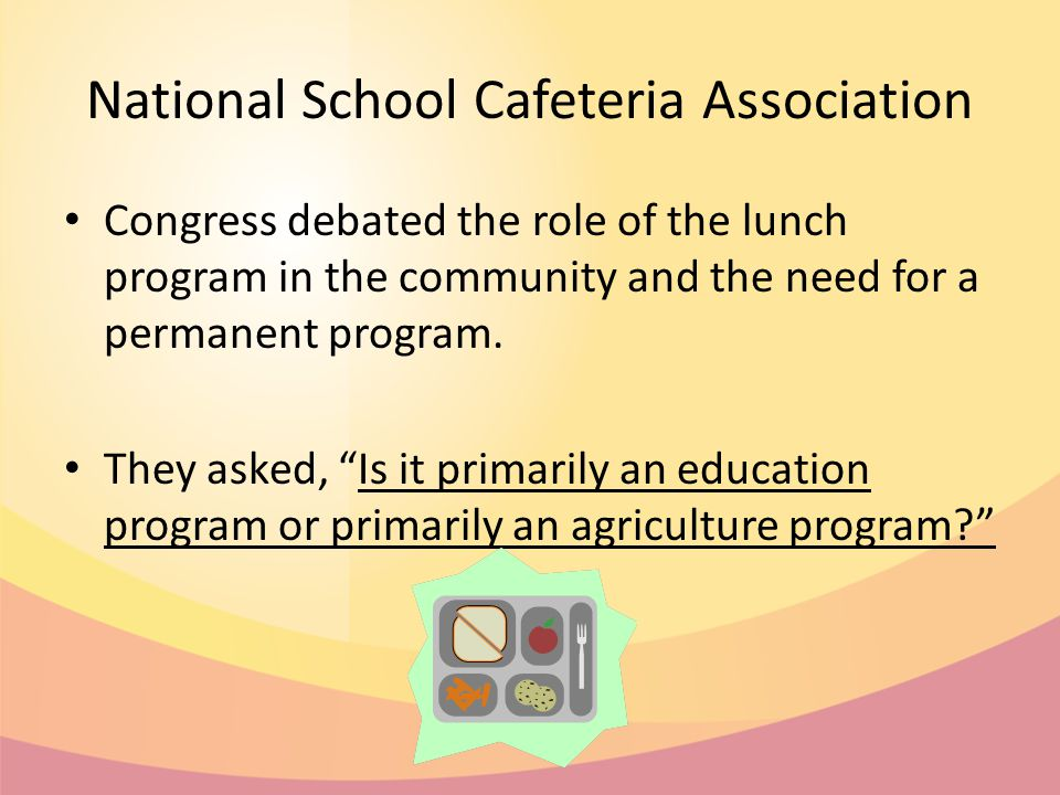 National School Cafeteria Association Congress debated the role of the lunch program in the community and the need for a permanent program.