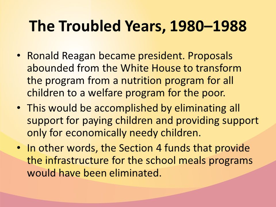 The Troubled Years, 1980–1988 Ronald Reagan became president.