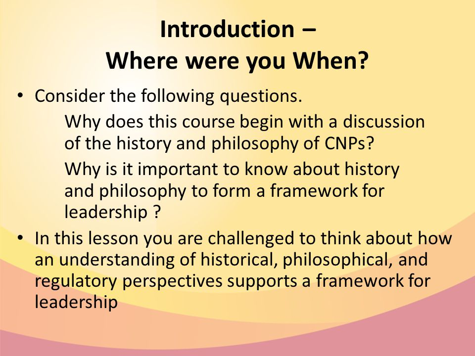 Introduction – Where were you When. Consider the following questions.