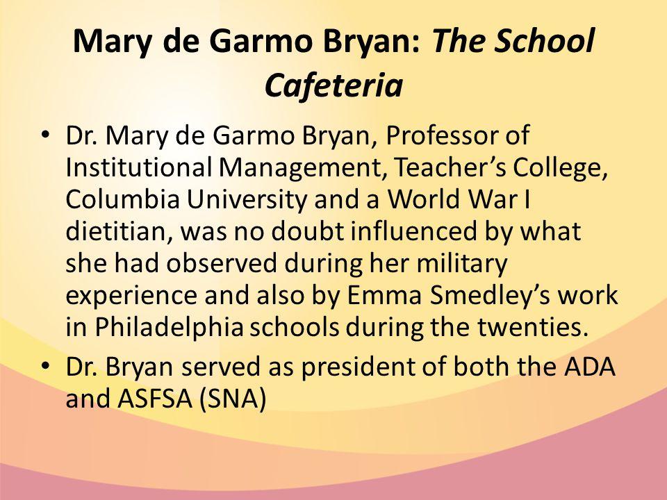 Mary de Garmo Bryan: The School Cafeteria Dr.