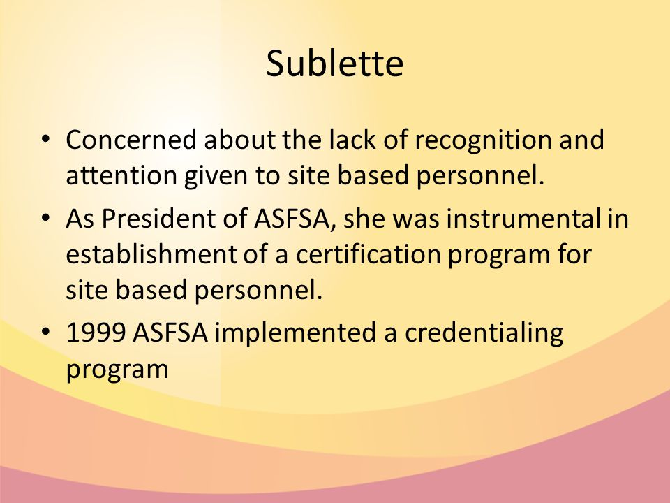 Sublette Concerned about the lack of recognition and attention given to site based personnel.