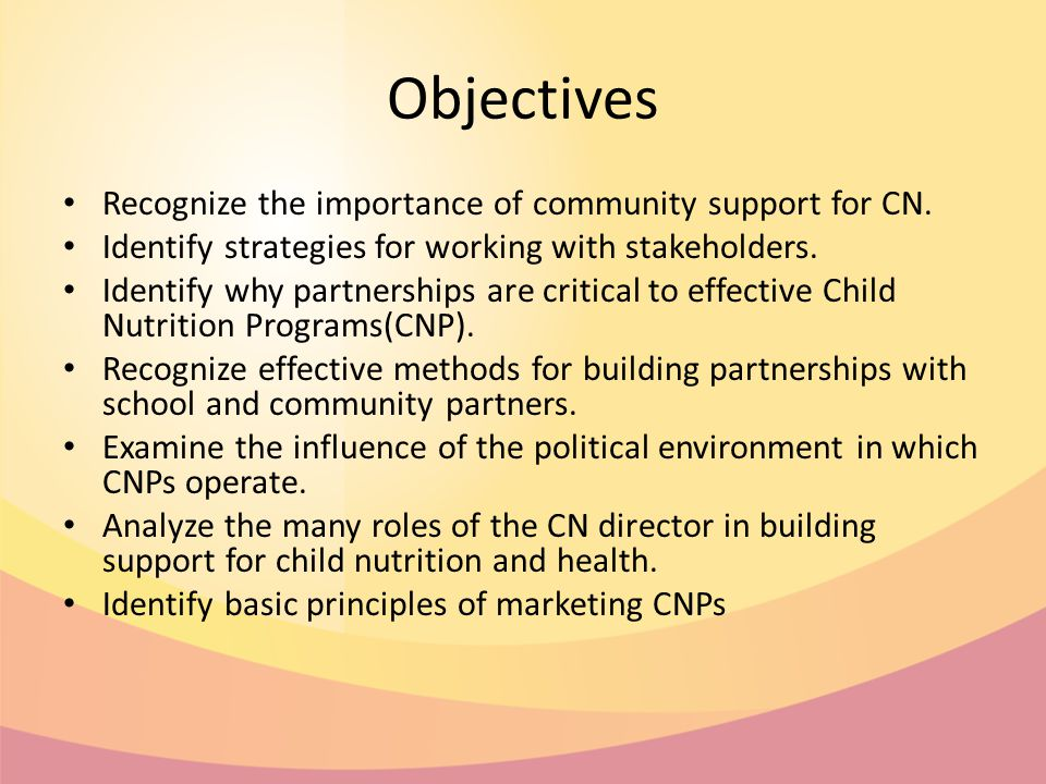 Objectives Recognize the importance of community support for CN.