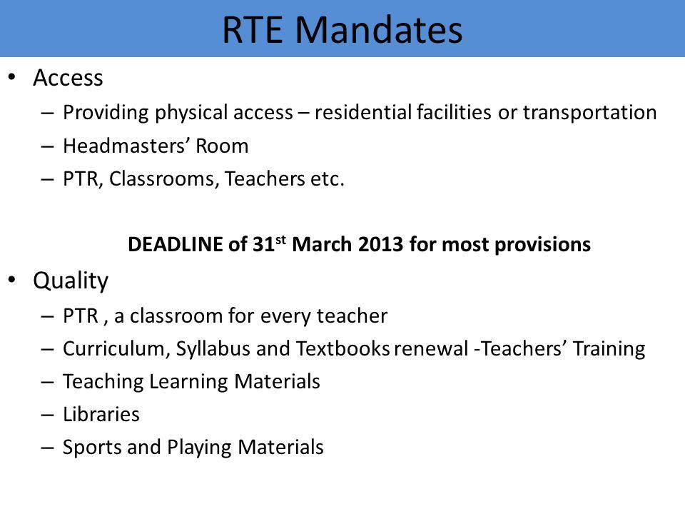 RTE Mandates Access – Providing physical access – residential facilities or transportation – Headmasters' Room – PTR, Classrooms, Teachers etc. DEADLI
