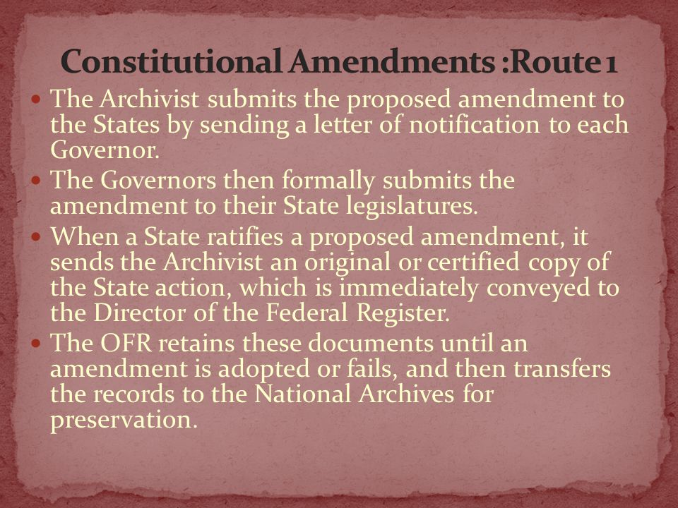 The Archivist submits the proposed amendment to the States by sending a letter of notification to each Governor. The Governors then formally submits t