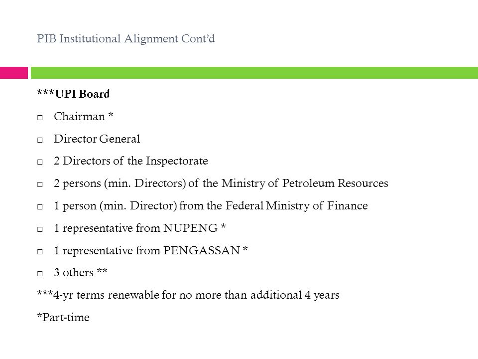 PIB Institutional Alignment Cont'd ***UPI Board  Chairman *  Director General  2 Directors of the Inspectorate  2 persons (min. Directors) of the