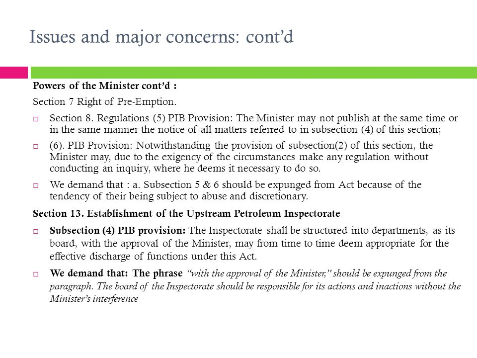 Powers of the Minister cont'd : Section 7 Right of Pre-Emption.  Section 8. Regulations (5) PIB Provision: The Minister may not publish at the same t