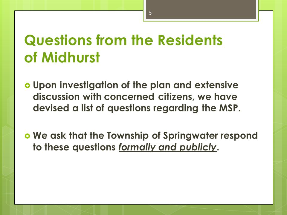 Questions from the Residents of Midhurst  Upon investigation of the plan and extensive discussion with concerned citizens, we have devised a list of
