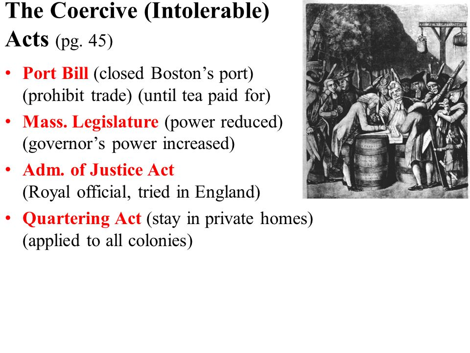 The Coercive (Intolerable) Acts (pg.
