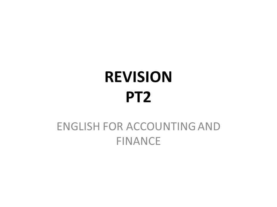 REVISION PT2 ENGLISH FOR ACCOUNTING AND FINANCE