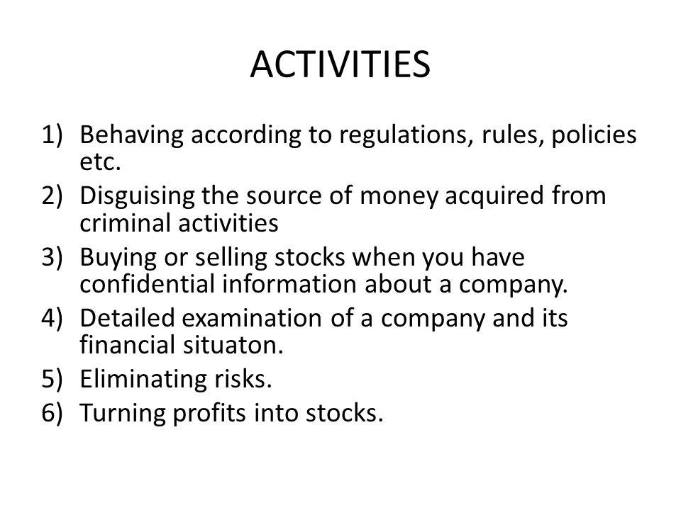 ACTIVITIES 1)Behaving according to regulations, rules, policies etc.