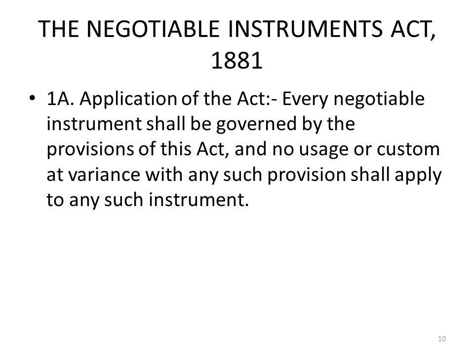 THE NEGOTIABLE INSTRUMENTS ACT, 1881 1A.