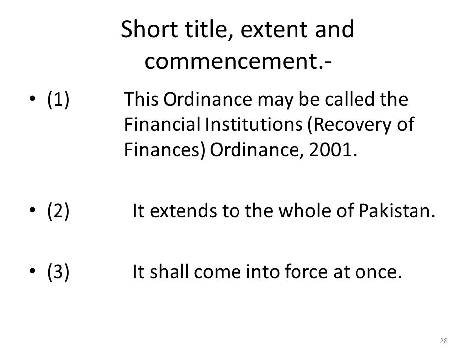 Short title, extent and commencement.- (1) This Ordinance may be called the Financial Institutions (Recovery of Finances) Ordinance, 2001.