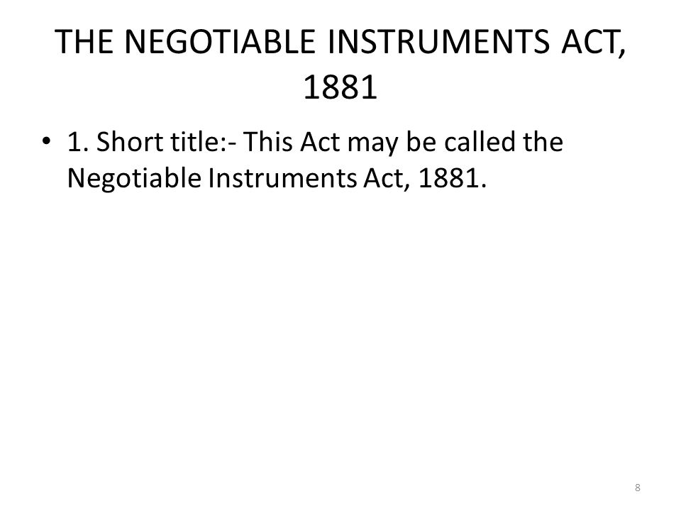 THE NEGOTIABLE INSTRUMENTS ACT, 1881 1.