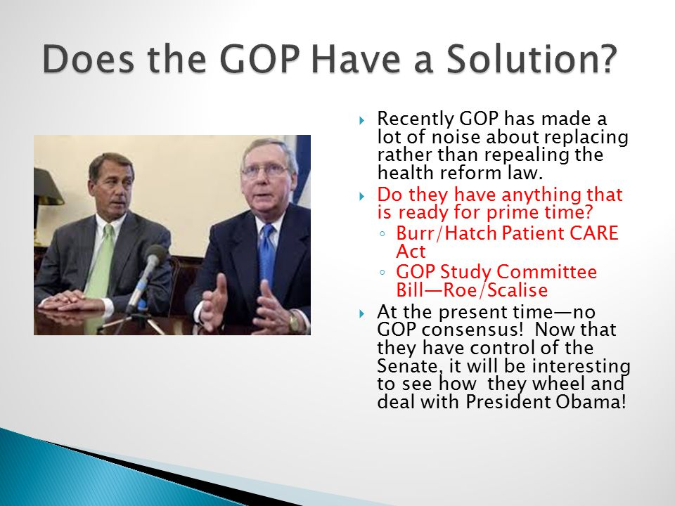  Recently GOP has made a lot of noise about replacing rather than repealing the health reform law.