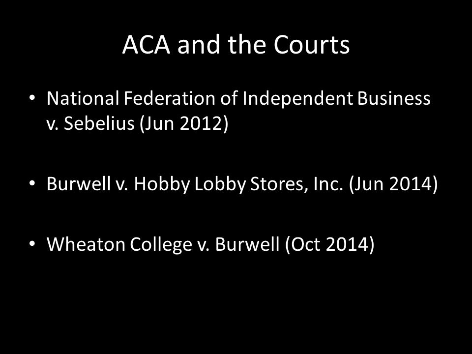 ACA and the Courts National Federation of Independent Business v.