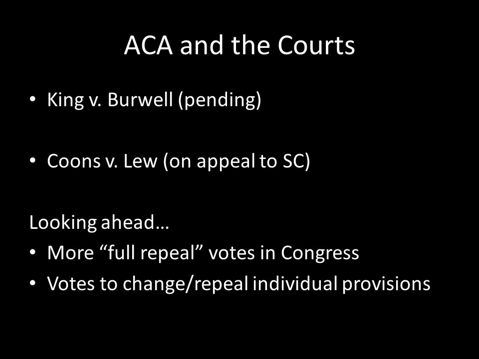 ACA and the Courts King v. Burwell (pending) Coons v.
