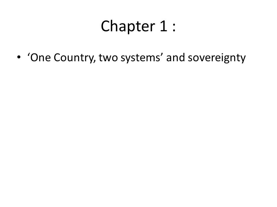 Chapter 1 : 'One Country, two systems' and sovereignty