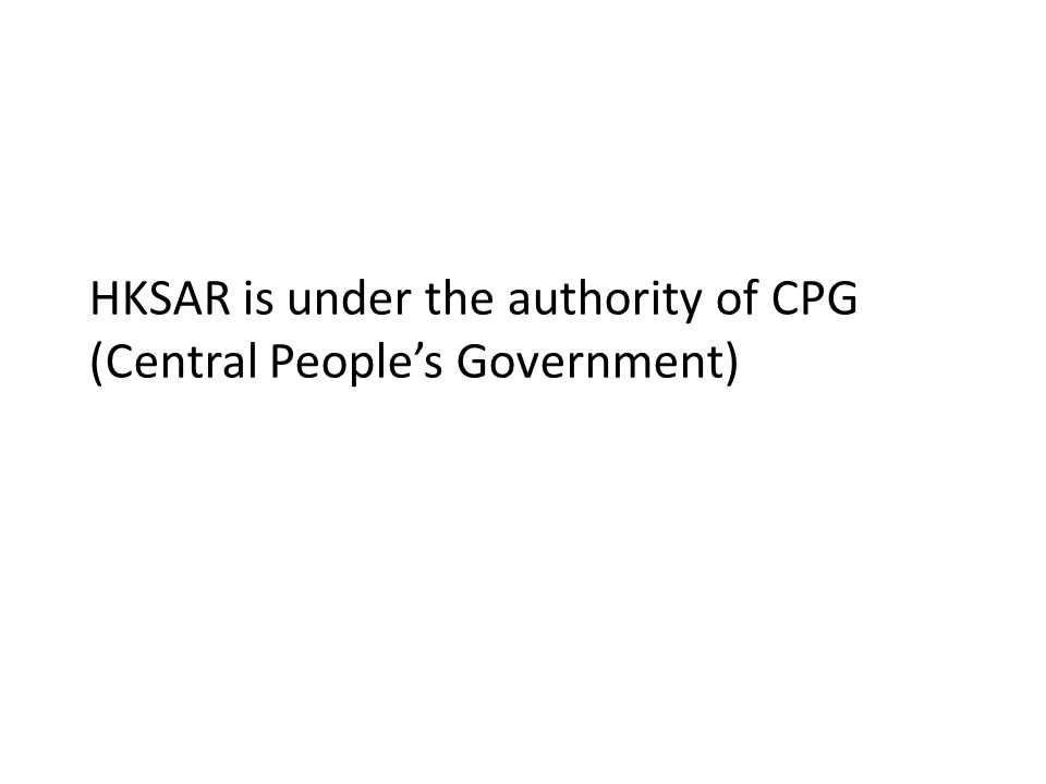 HKSAR is under the authority of CPG (Central People's Government)