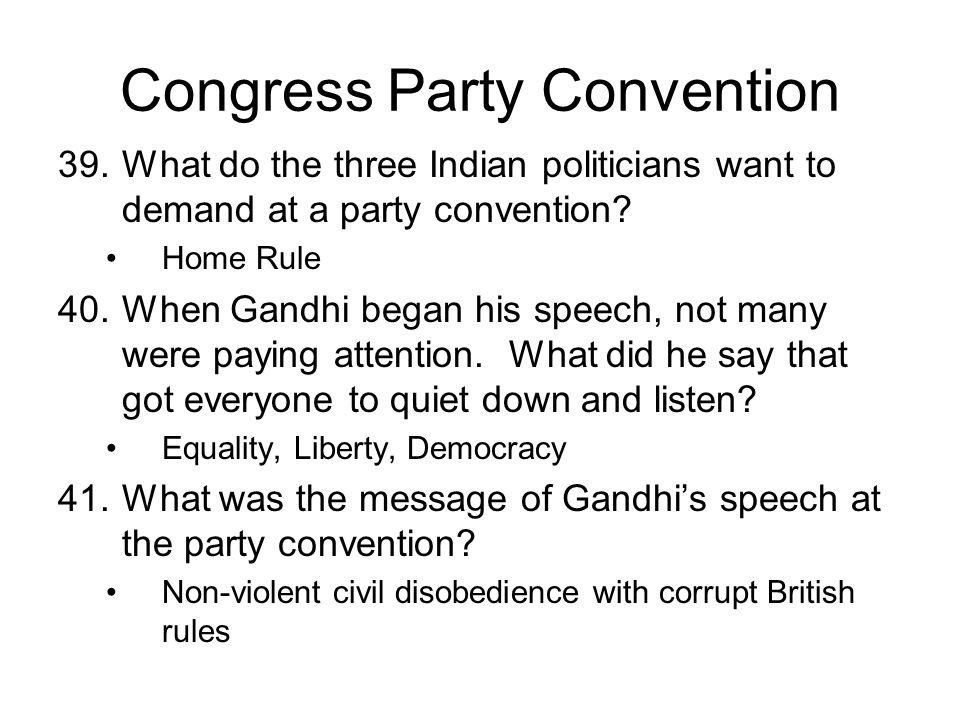 Congress Party Convention 39.What do the three Indian politicians want to demand at a party convention.