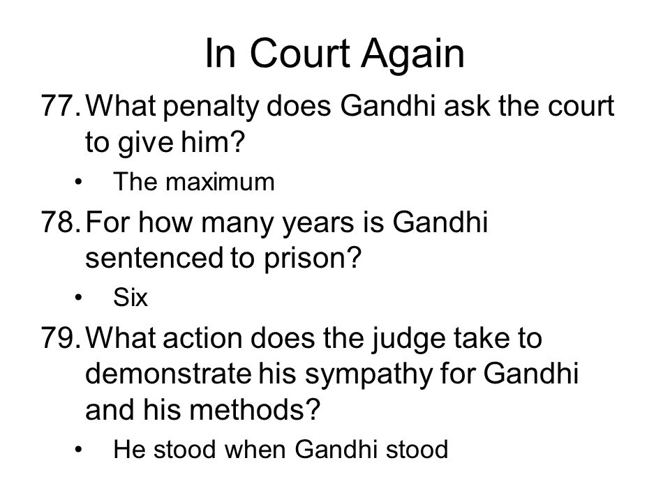 In Court Again 77.What penalty does Gandhi ask the court to give him.