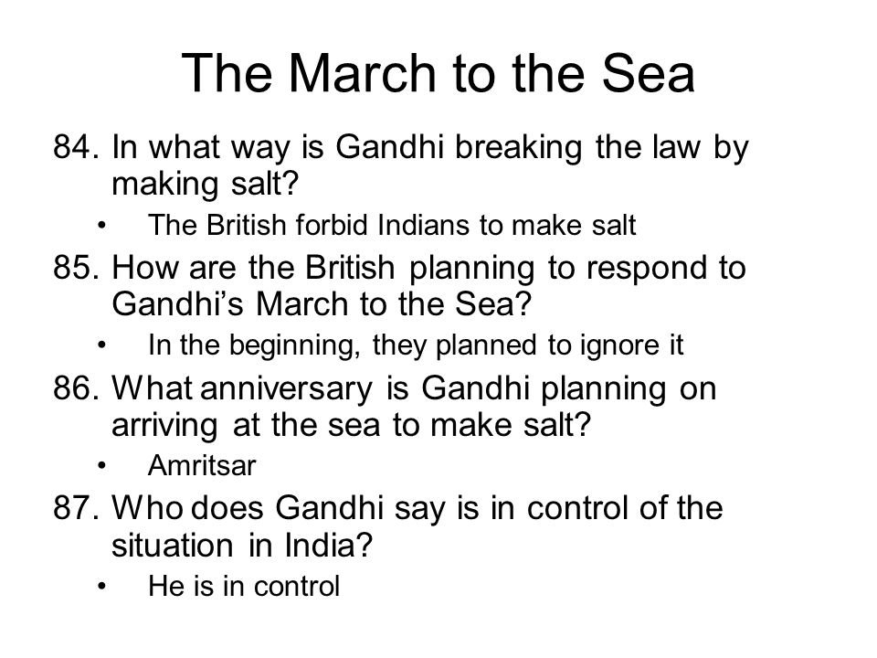 The March to the Sea 84.In what way is Gandhi breaking the law by making salt.