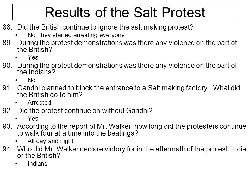 Results of the Salt Protest 88.Did the British continue to ignore the salt making protest.