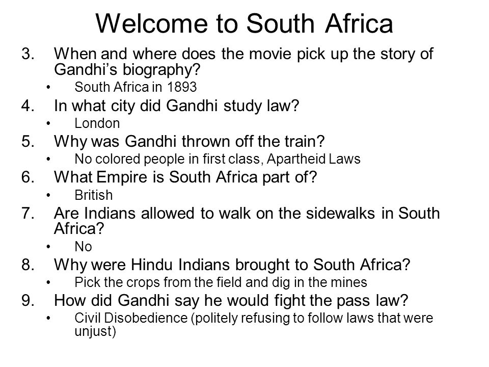 Welcome to South Africa 3.When and where does the movie pick up the story of Gandhi's biography.