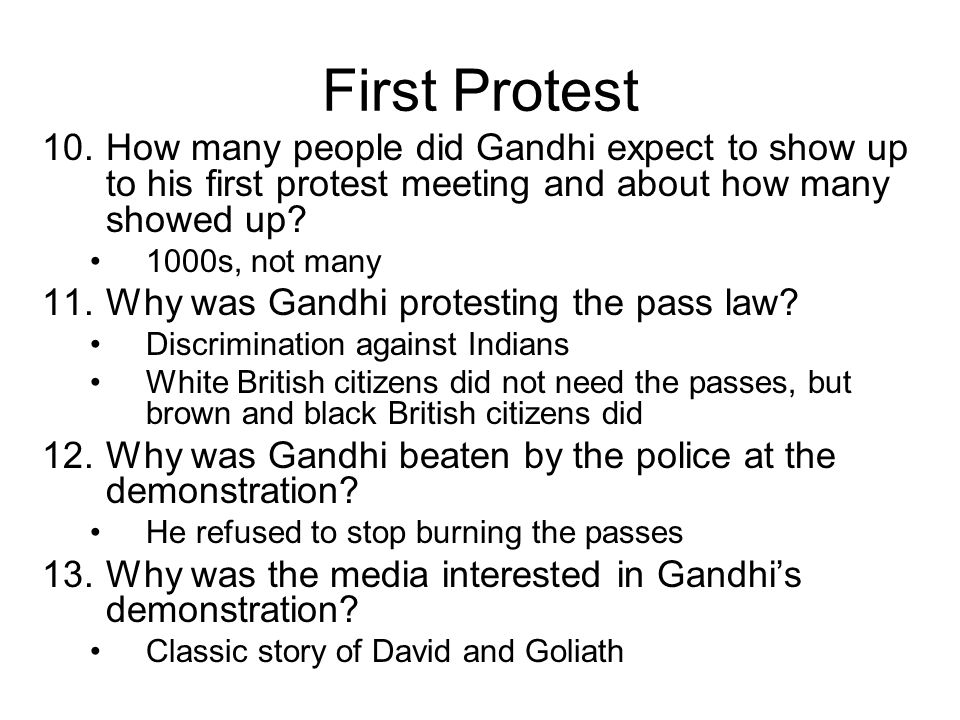 First Protest 10.How many people did Gandhi expect to show up to his first protest meeting and about how many showed up.