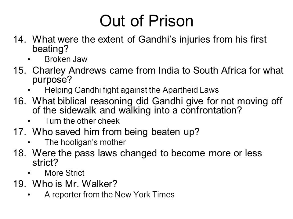 Out of Prison 14.What were the extent of Gandhi's injuries from his first beating.